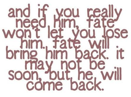 If a man truly loves you will he come back